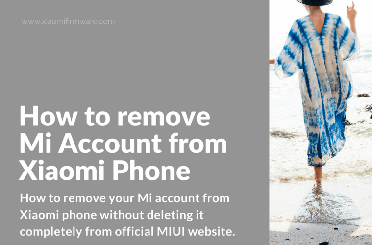 Remove Mi Account from Xiaomi Phone without Deleting It