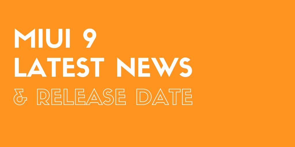 MIUI 9 ROM Release Date