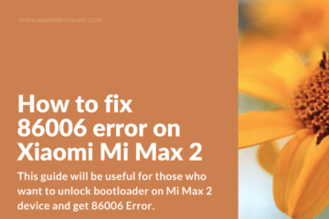 How to fix 86006 error on Xiaomi Mi Max 2