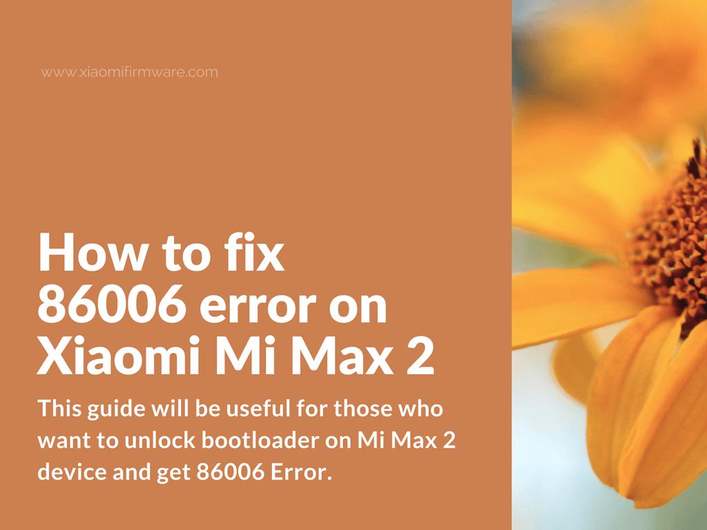 how to fix 86006 error and unlock xiaomi mi max 2 xiaomi. Black Bedroom Furniture Sets. Home Design Ideas