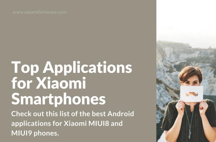 Download Best Android Apps for Xiaomi MIUI Phones - Xiaomi Firmware