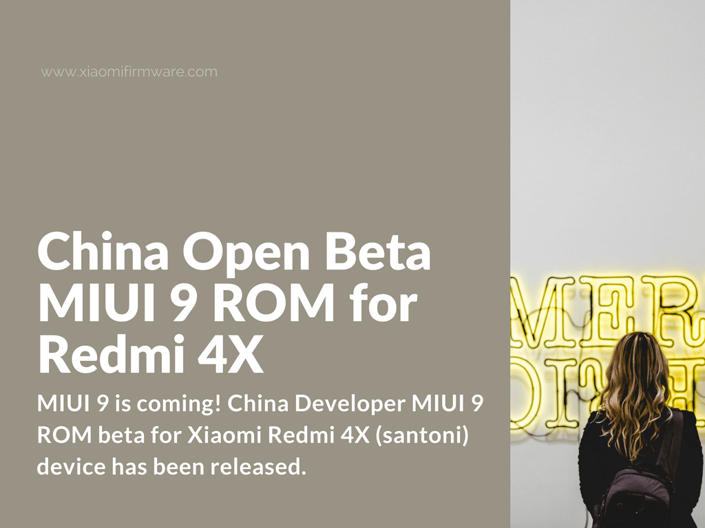 Download China Open Beta MIUI 9 ROM for Redmi 4X - Xiaomi