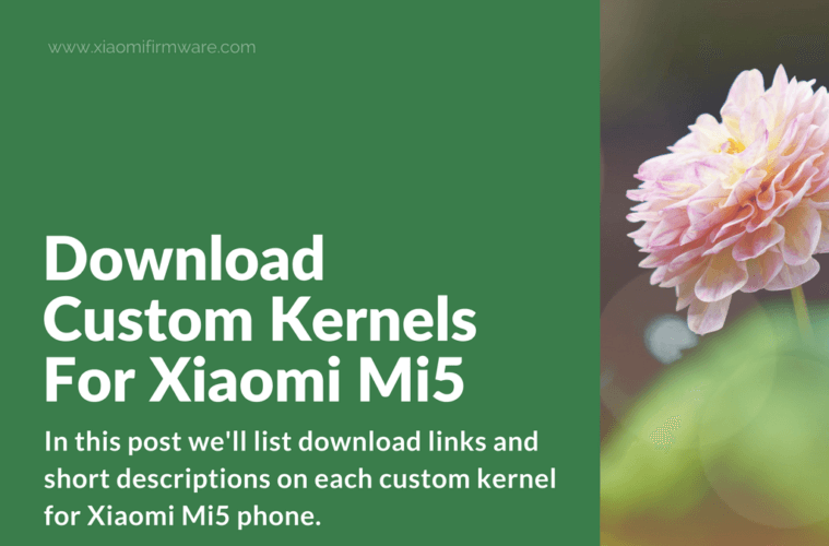 Latest custom kernels for Xiaomi Mi 5