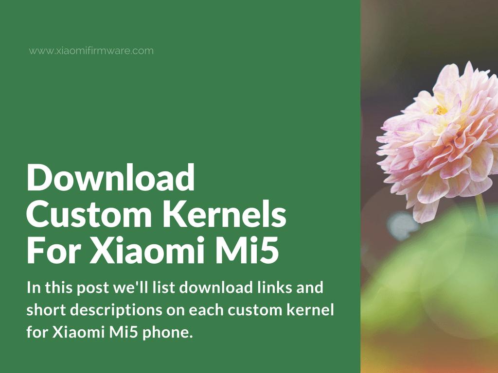 Latest custom kernels for Xiaomi Mi 5
