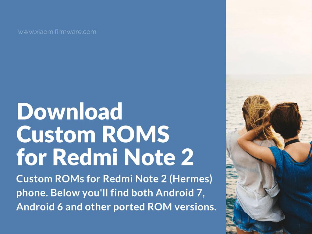 Download Latest Custom ROMs for Redmi Note 2 (HERMES)