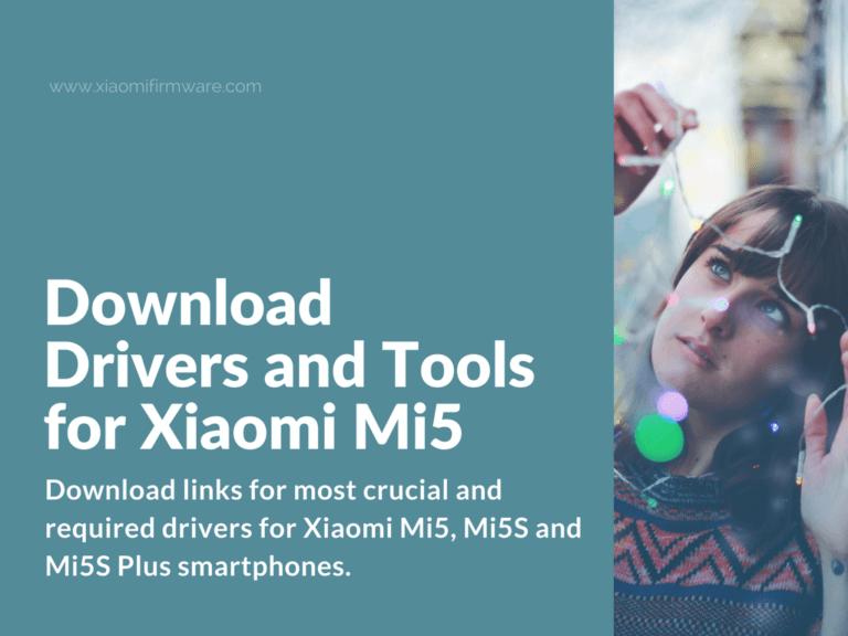 Windows Drivers for Xiaomi Mi5, Mi5S and Mi5S Plus