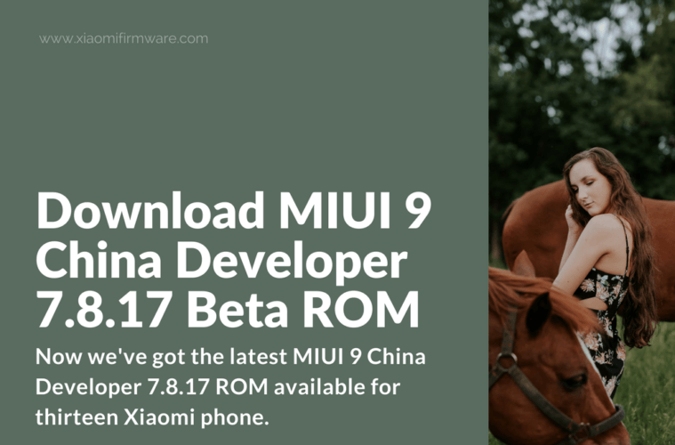 Download Miui 9 China Developer 7 8 17 Beta Rom Xiaomi