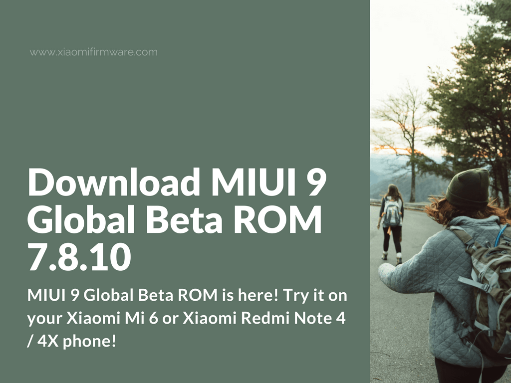 MIUI 9 Global 7.8.10 ROM Beta for Redmi Note 4 and Mi 6