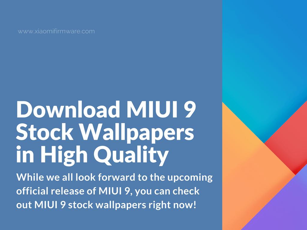 Download MIUI 9 Stock Wallpapers