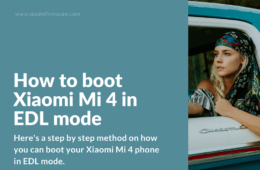 Boot Xiaomi Mi4 and Mi4W in EDL (Download) Mode