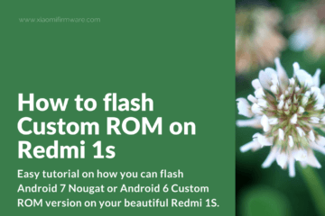 How to install Android 7 and 6 Custom ROM on Xiaomi Redmi 1S