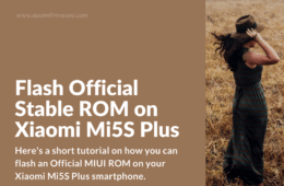 How to install Official China Stable ROM on Mi5S Plus