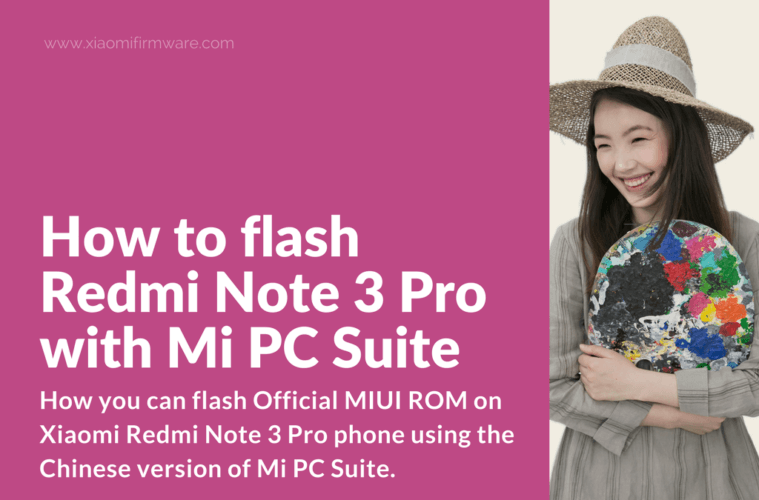 Flash, Fix Bootloop and Reset Redmi Note 3 Pro to Factory Settings