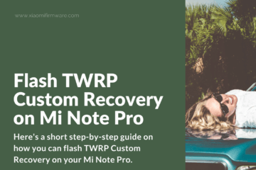 Download TWRP Custom Recovery for Mi Note Pro