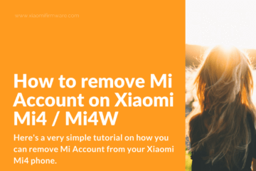 Tutorial on how to remove Mi Account on Xiaomi Mi4