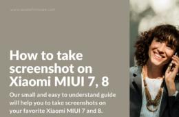 4 Tricks to take screenshots on Xiaomi MIUI Phone