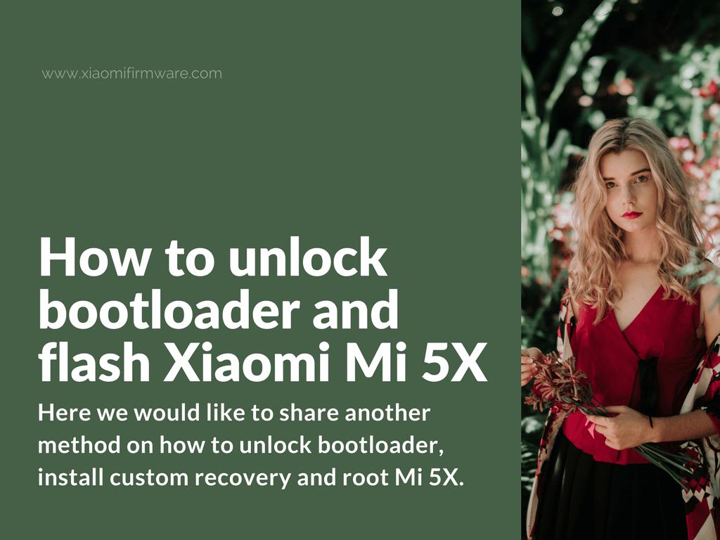 Xiaomi Mi 5X Flashing Guide