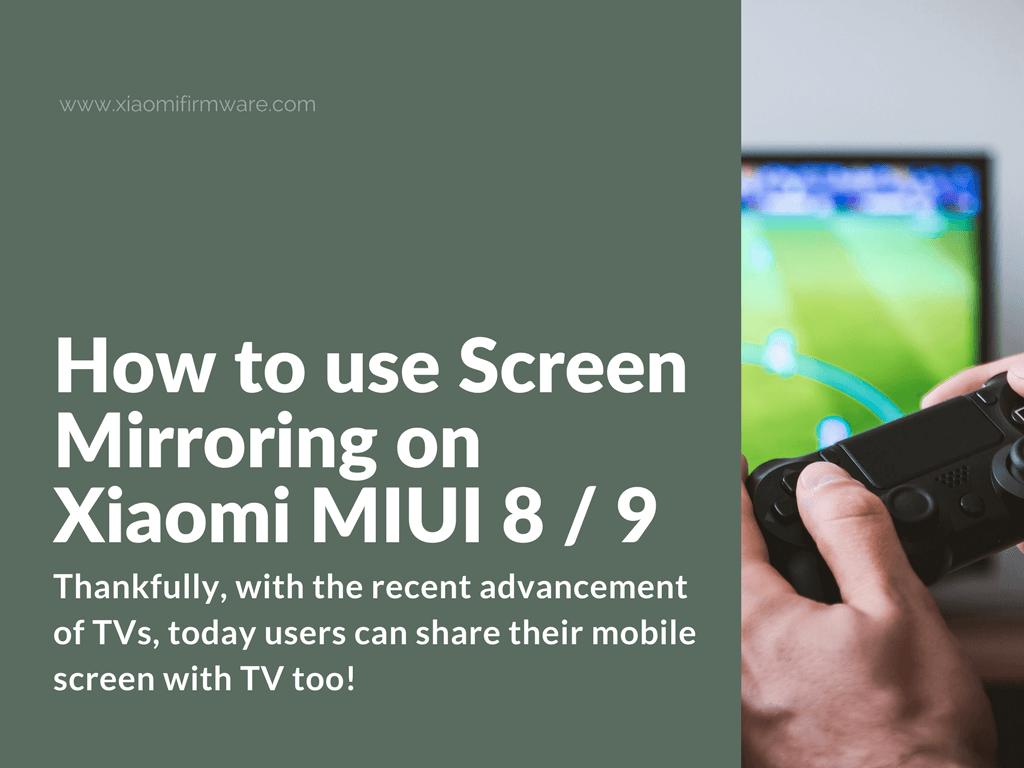 How To Use Screen Mirroring On Xiaomi Miui Phones Xiaomi