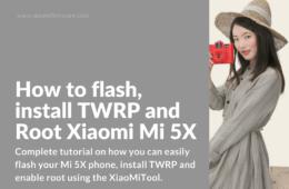 Flash ROM, Root Mi 5X with XiaoMiTool