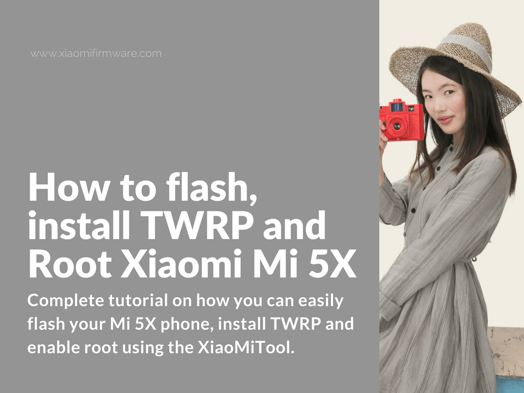 Flash ROM, Root Mi 5X with XiaoMiTool