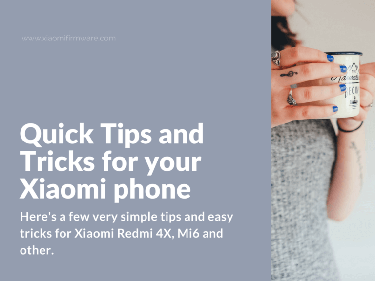 Tips and Tricks for your Xiaomi Redmi 4X and Mi6