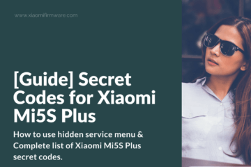 How to use hidden service menu and secret codes on Mi5S Plus