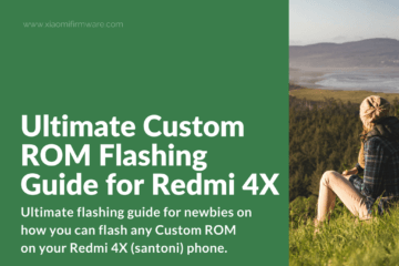 How to flash any Custom ROM on Redmi 4X (santoni)