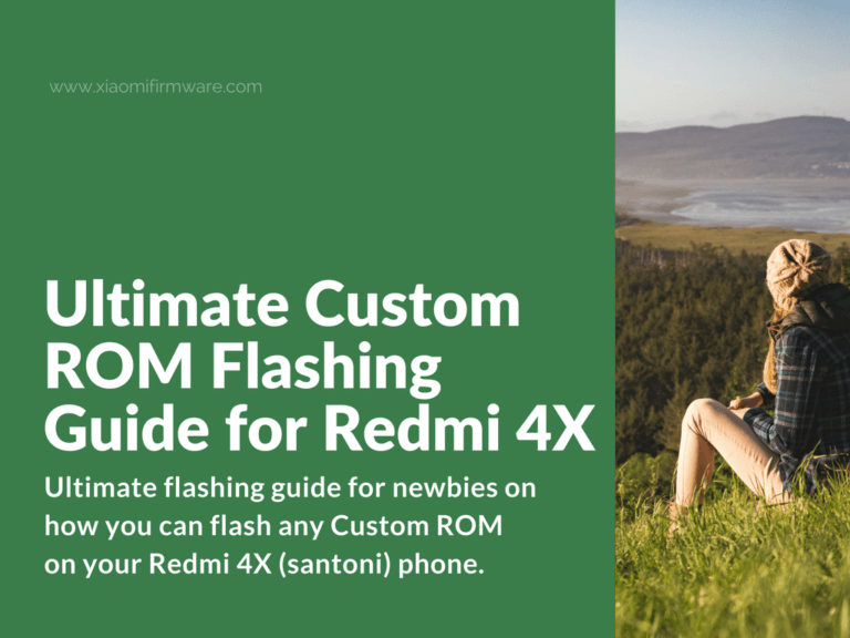 How to flash any Custom ROM on Redmi 4X (santoni)