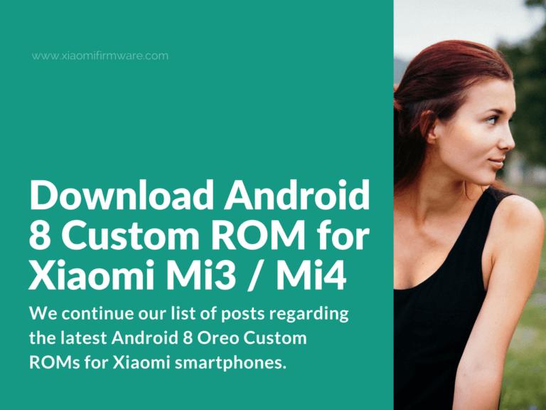 Download Android 8 Custom ROM for Xiaomi Mi3 / Mi4
