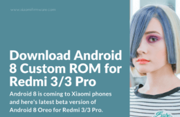 Download latest Custom ROMs for Xiaomi Redmi 3