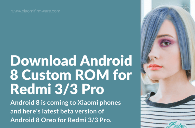 Download Android 8 Custom ROM for Redmi 3/3 Pro - Xiaomi