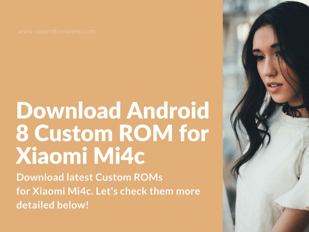 Download latest Custom ROMs for Xiaomi Mi4c