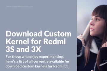 Latest Custom Kernels for Xiaomi Redmi 3S