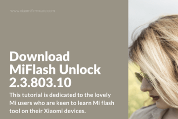 MiFlash Unlock 2.3.803.10 Tutorial