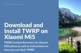 How to flash TWRP Custom Recovery on Xiaomi Mi5 (gemini)
