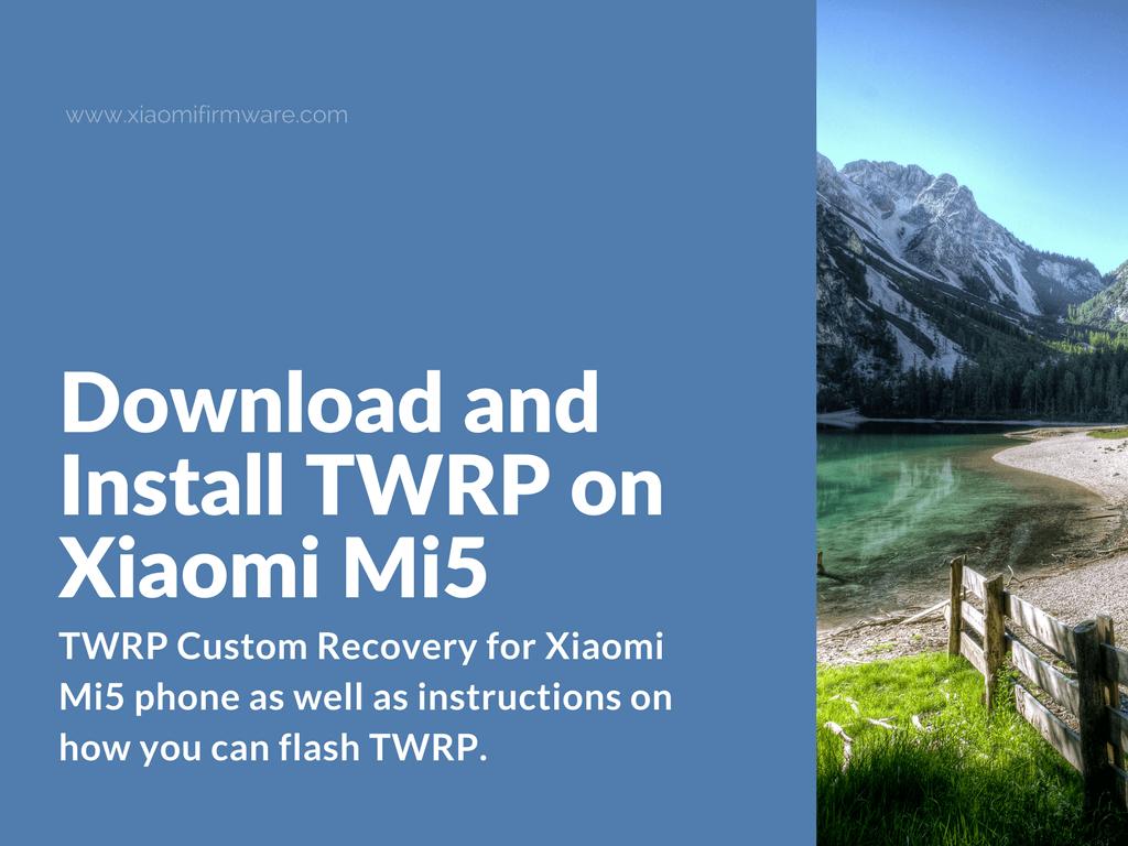 How to flash TWRP Custom Recovery on Xiaomi Mi5 (gemini)