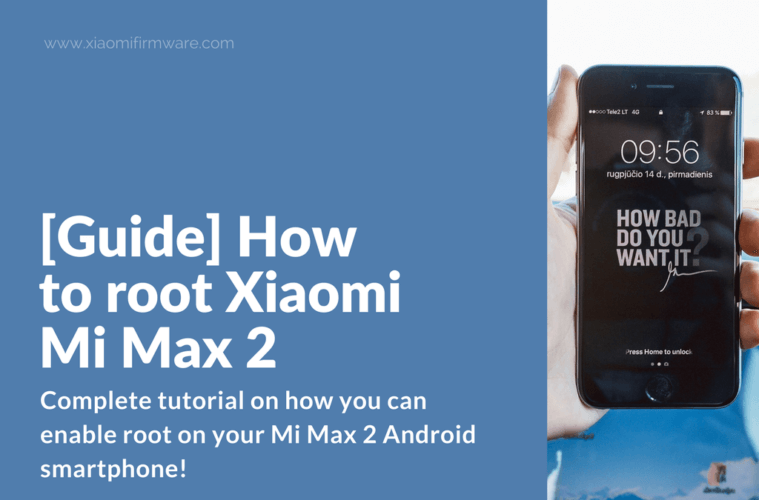 Guide] How to root Xiaomi Mi Max 2 - Xiaomi Firmware