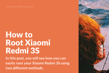 Steps on how you can root Redmi 3S