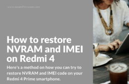 Restoring NVRAM and IMEI on Redmi 4 Prime, HM4 Prime