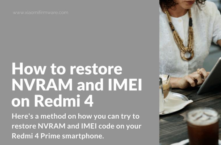 Restoring NVRAM and IMEI on Redmi 4 Prime, HM4 Prime