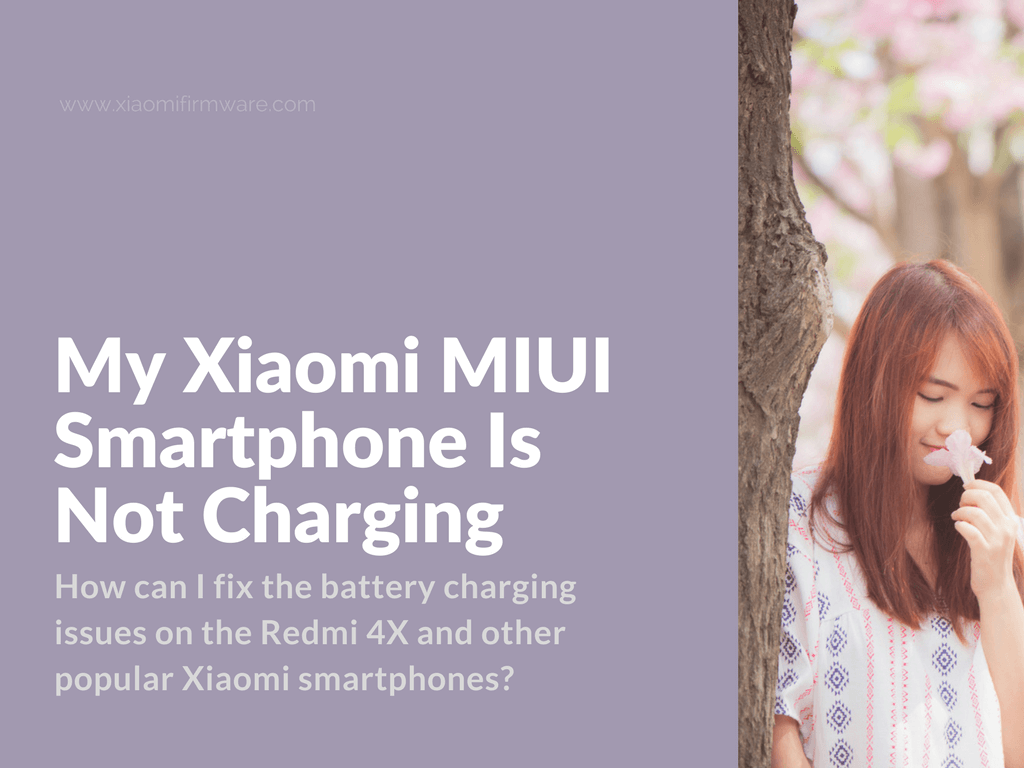 How To Fix Battery Charging Issues On Redmi 4X