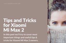 Tips and Tricks for Xiaomi Mi Max 2