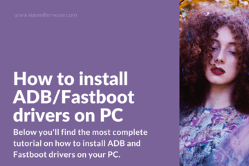 Download and install ADB/Fastboot drivers for Xiaomi Mi A1