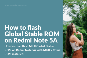 How to flash Global Stable ROM on Redmi Note 5A