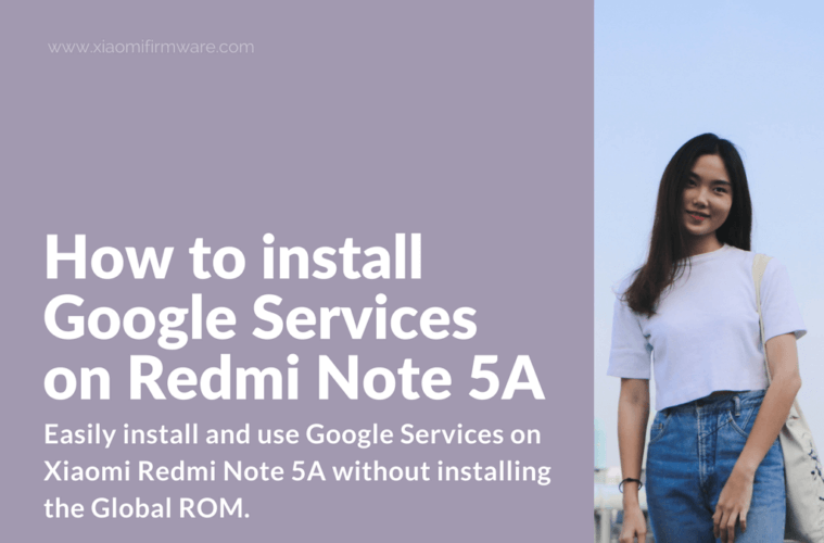 How to install Google Services on Redmi Note 5A - Xiaomi