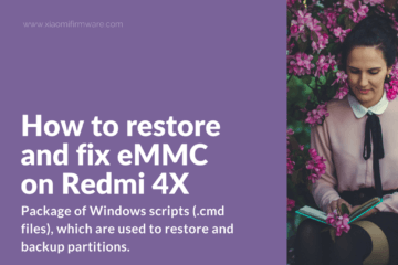 Restore eMMC partition and unbrick Redmi 4X