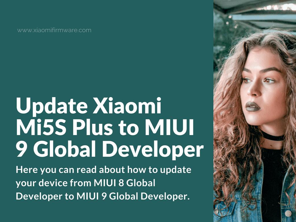 MIUI 9 Global Developer on Mi5S Plus Natrium