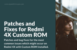 How to fix Redmi 4X Cusrom Issues and Bugs