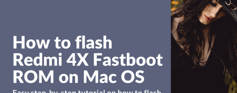 How to flash Redmi 4X Fastboot ROM on Mac OS
