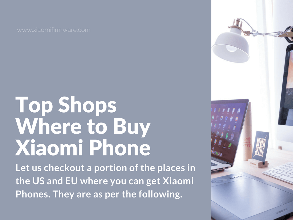 Best Places To Buy Xiaomi Smartphones In The US And EU